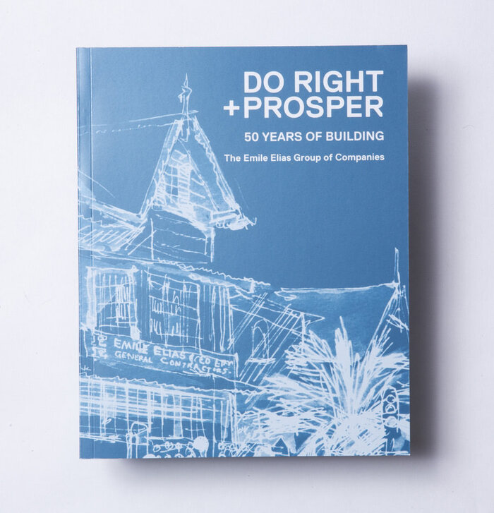 Do Right & Prosper: The Emile Elias Group of Companies 1