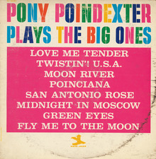 Pony Poindexter – <cite>Plays The Big Ones</cite> album art