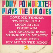 Pony Poindexter – <cite>Plays The Big Ones</cite> album art