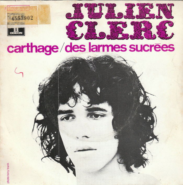 """Carthage"" / ""Des Larmes Sucrées"" 7″ single, Odeon, Oct. 1969.  Photography by Tony Frank. Titles in what appears to be all-lowercase ."