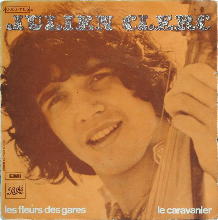 """""""Les Fleurs Des Gares"""" / """"Le Caravanier"""", 7″ single, Pathé, 1970. Titles in . Photography by Bernard Leloup."""