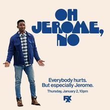 <cite>Oh Jerome, No</cite> (FXX) airing announcement
