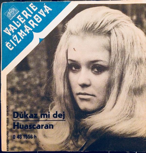 """Důkaz Mi Dej"" / ""Huascaran"", 1973."