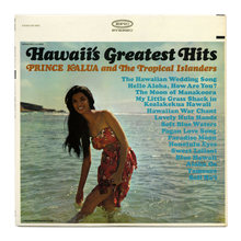 <cite>Hawaii's Greatest Hits – </cite><span><span> Prince Kalua and The Tropical Islanders</span> </span>