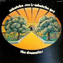 The Dramatics – <cite>Watcha See Is Whatcha Get </cite>album art