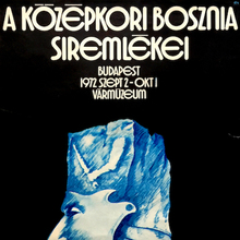 <cite>A középkori Bosznia síremlékei</cite> exhibition poster