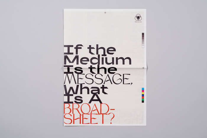 Broadsheet 1: challenge the format and content of a broadsheet. Can a broadsheet be a poster?