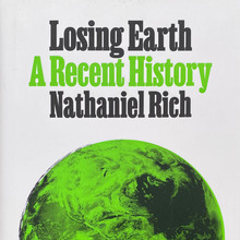 <cite>Losing Earth: A Recent History</cite> by Nathaniel Rich