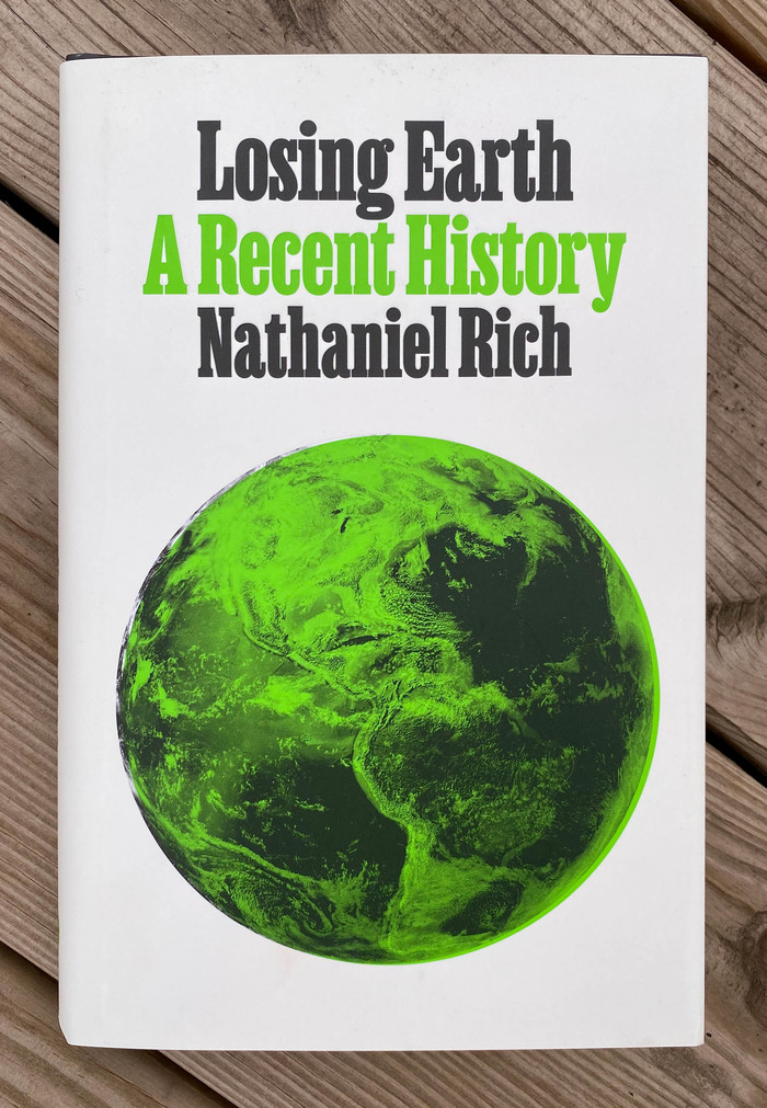 Losing Earth: A Recent History by Nathaniel Rich 1