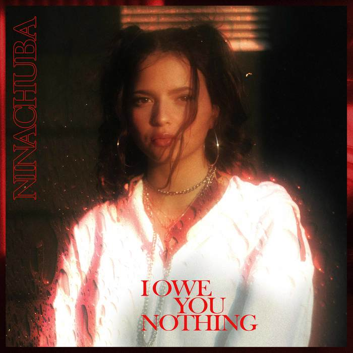"Nina Chuba – ""I Owe You Nothing"", ""Lips Shut"" 1"