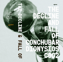 <cite>The Decline &amp; Fall of Conchubar Dionysios</cite>