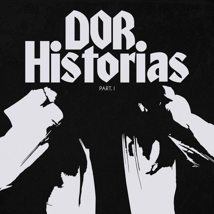 Historias Part. I – Dor 1