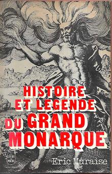 <cite>Histoire et légende du Grand Monarque</cite> by Eric Muraise