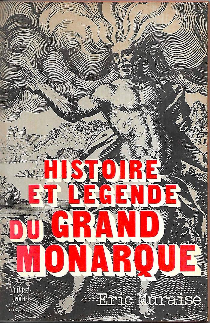 Histoire et légende du Grand Monarque by Eric Muraise