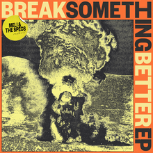 <cite>Break Something Better</cite>– Meli &amp; The Specs