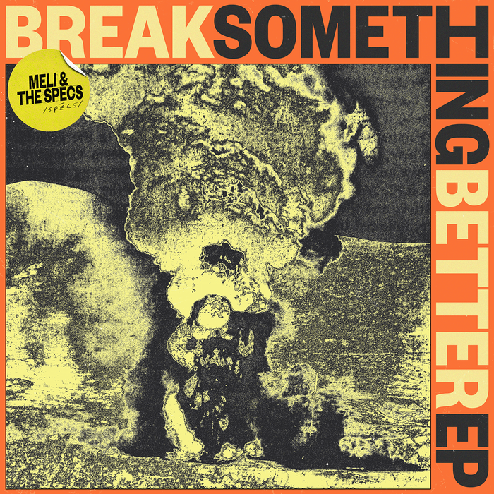 Break Something Better– Meli & The Specs 1