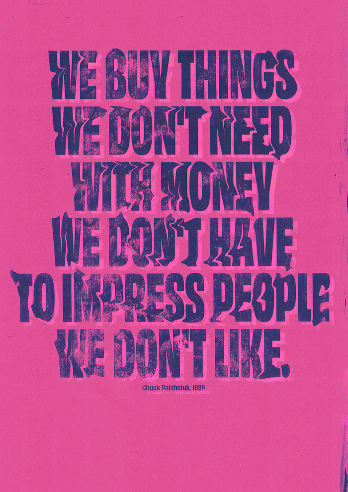 """We buy things we don't need, with money we don't have, to impress people we don't like."" The featured quote by Chuck Palahniuk is shown in caps from , with a psychedelic distortion effect."