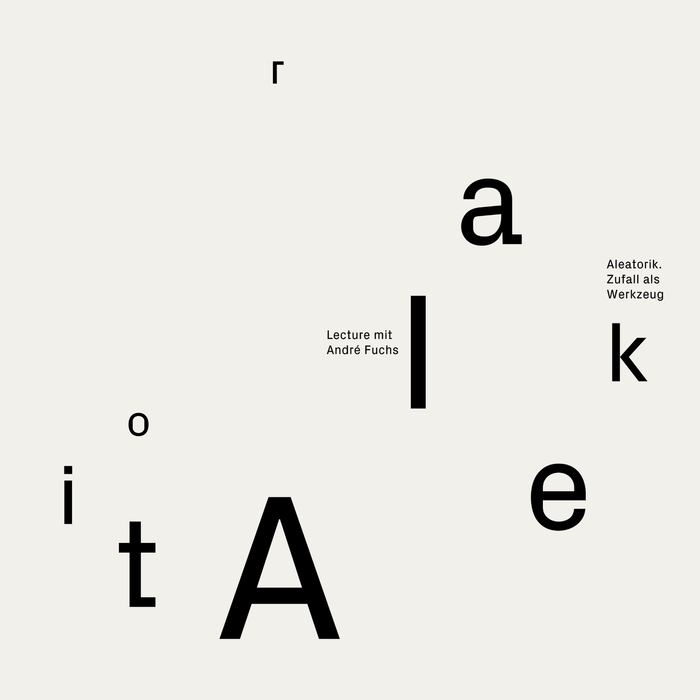 """""""Aleatorik. Zufall als Werkzeug"""" lecture poster 1"""