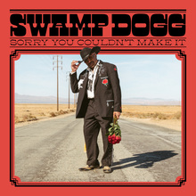 Swamp Dogg – <cite>Sorry You Couldn't Make It</cite> album art