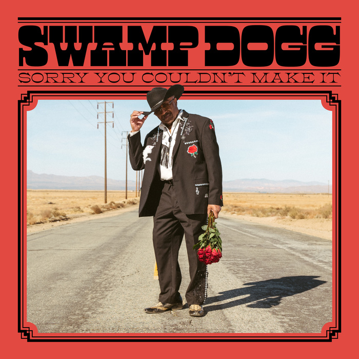Swamp Dogg – Sorry You Couldn't Make It album art 1