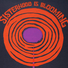 """Sisterhood is Blooming"" poster"