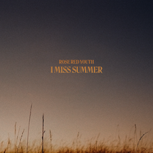 Rose Red Youth – <cite>I Miss Summer </cite>album art