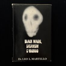 "<cite>Black Magic, Satanism &amp; Voodoo</cite> by Dr. Leo L.<span class=""nbsp"">&nbsp;</span>Martello, Castle Books"