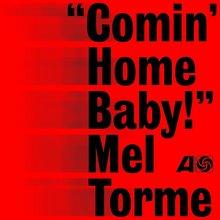 "<cite>""Comin' Home Baby!""</cite> – Mel Thorne"
