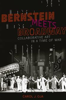 <cite>Bernstein Meets Broadway</cite> by Carol J. Oja