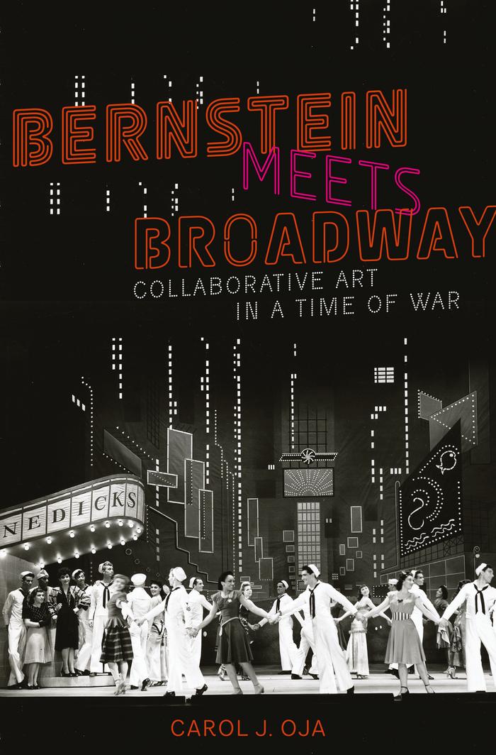 Bernstein Meets Broadway by Carol J. Oja