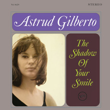 Astrud Gilberto – <cite>The Shadow Of Your Smile</cite>