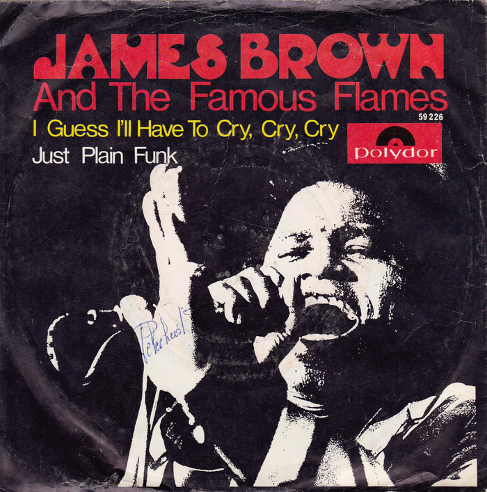 """James Brown and the Famous Flames – """"I'll Guess I'll Have To Cry Cry Cry""""/ """"Just Plain Funk"""" German single cover"""