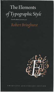 <cite>The Elements of Typographic Style</cite>, 4th Edition by Robert Bringhurst
