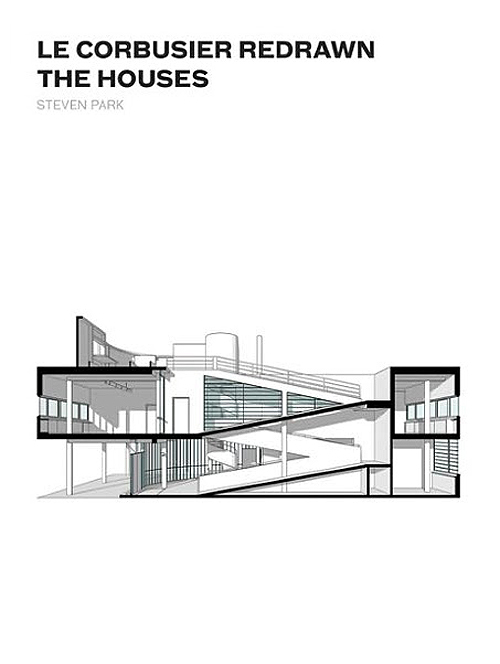 Le Corbusier Redrawn: The Houses 1