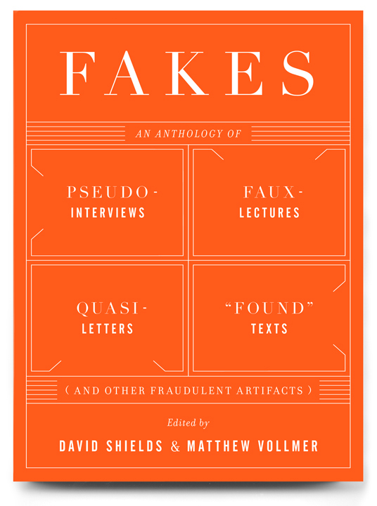 Fakes by David Shields and Matthew Vollmer
