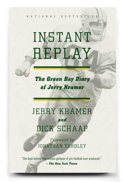 Instant Replay, by Jerry Kramer & Dick Schaap