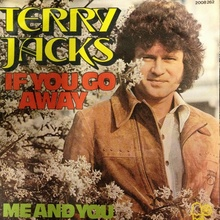 "Terry Jacks – ""If You Go Away"" / ""Me And You"""