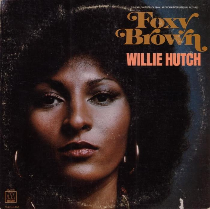 Foxy Brown Soundtrack – Willie Hutch
