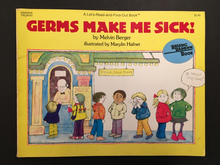 <cite>Germs Make Me Sick!</cite> by Melvin Berger; 1985, 1995, 2015 editions