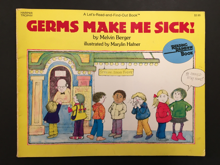 Germs Make Me Sick! by Melvin Berger; 1985, 1995, 2015 editions 1
