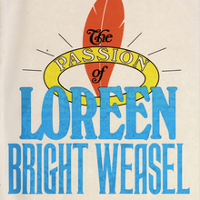 <cite>The Passion of Loreen Bright Weasel</cite> by James Polk