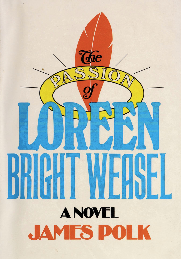 The Passion of Loreen Bright Weasel by James Polk