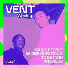 <cite>Vent Weekly</cite> podcast, <cite>Vice UK</cite>