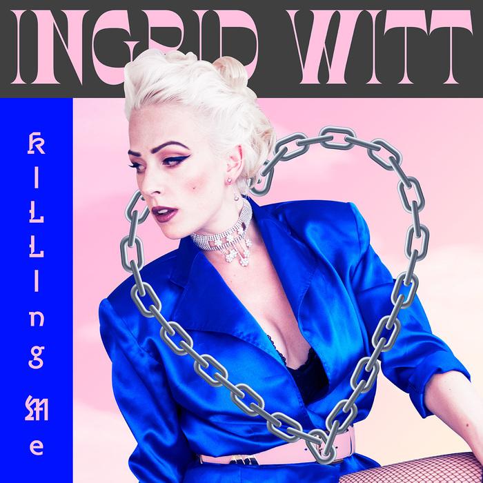 "Ingrid Witt — Everything has to be True EP & ""Killing Me"" single 5"