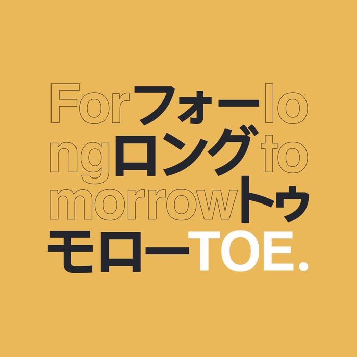 TOE – For Long Tomorrow 4