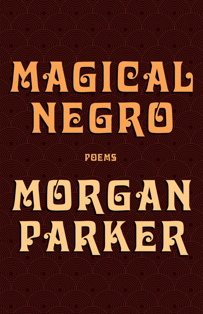 Magical Negro by Morgan Parker