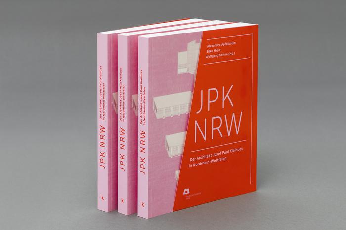 JPK NRW. Der Architekt Josef Paul Kleihues in Nordrhein-Westfalen 1