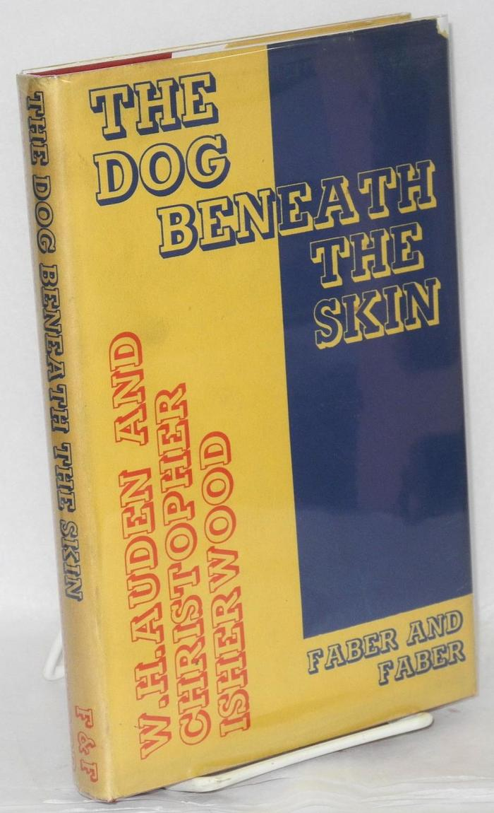 The Dog Beneath the Skin by W.H. Auden and Christopher Isherwood 2
