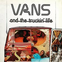 <cite>Vans and the Truckin' Life </cite>