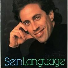 <cite>SeinLanguage</cite> by Jerry Seinfeld